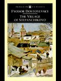 The Village of Stepanchikovo: And Its Inhabitants: From the Notes of an Unknown