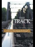 The Track: A Journey from Tragedy to Triumph