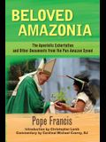 Beloved Amazonia: The Apostolic Exhortation and Other Documents from the Pan-Amazonian Synod