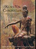 Kuan Yin Chronicles: The Myths and Prophecies of the Chinese Goddess of Compassion