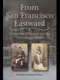 From San Francisco Eastward, 1: Victorian Theater in the American West