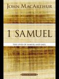 1 Samuel: The Lives of Samuel and Saul
