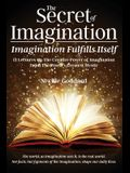 The Secret of Imagination, Imagination Fulfills itself: 12 Lectures On The Creative Power of Imagination