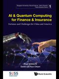 AI & Quantum Computing for Finance & Insurance: Fortunes and Challenges for China and America