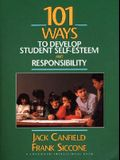 101 Ways to Develop Student Self-Esteem and Responsibility