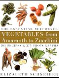 Vegetables from Amaranth to Zucchini: The Essential Reference