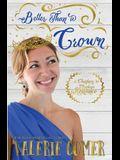 Better Than a Crown: A Christian Romance