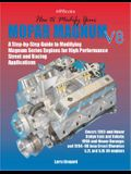 How to Modify Your Mopar Magnum V-8: Step-By-Step Guide to Modifying Magnum Series Engines for High Performance Street and Racing Applications
