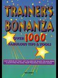 Trainer′s Bonanza: Over 1000 Fabulous Tips & Tools