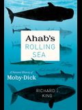 Ahab's Rolling Sea: A Natural History of moby-Dick
