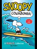 Snoopy: Cowabunga! (Peanuts Kids Book 1), 1: A Peanuts Collection
