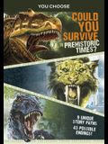 You Choose Prehistoric Survival: Could You Survive in Prehistoric Times?