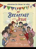 My Breakfast with Jesus: Worshipping God Around the World