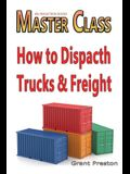 Master Class: How to Dispatch Trucks & Freight