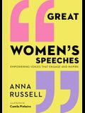Great Women's Speeches: Empowering Voices That Engage and Inspire