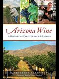 Arizona Wine: A History of Perseverance and Passion