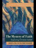 The Mystery of Faith: Exploring Christian belief