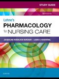 Study Guide for Lehne's Pharmacology for Nursing Care, 10e