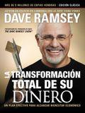 La Transformación Total de Su Dinero: Edición Clásica: Un Plan Efectivo Para Alcanzar Bienestar Económico