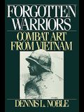 Forgotten Warriors: Combat Art from Vietnam