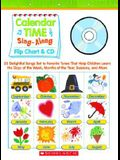 Calendar Time Sing-Along: Flip Chart & CD: 25 Delightful Songs Set to Favorite Tunes That Help Children Learn the Days of the Week, Months of th [With