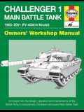 Challenger 1 Main Battle Tank 1983-2001 (FV 4030/4 Model): An Insight Into the Design, Operation and Maintenance of the British Army's Revolutionary C