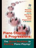 Piano Chords & Progressions: : The Secret Backdoor to Exciting Piano Playing!