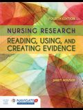 Nursing Research: Reading, Using and Creating Evidence [With Access Code]