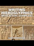 Writing Hieroglyphics (with Actual Examples!): History Kids Books - Children's Ancient History