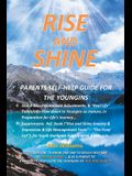 Rise and Shine: Parents Self Help Guide for the Youngins