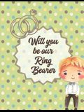 Will You Be Our Ring Bearer: At the wedding - Coloring Book For Boys - Bride and Groom - Ages 3-10