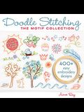 Doodle Stitching: The Motif Collection: 400+ Easy Embroidery Designs [With CDROM]