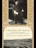 Towers of Gold: How One Jewish Immigrant Named Isaias Hellman Created California