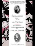 Remember Me to Harlem: Letters of Langston Hughes & Carl Van Vechten