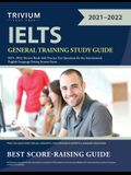 IELTS General Training Study Guide 2021-2022: Review Book with Practice Test Questions for the International English Language Testing System Exam