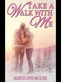 Take a Walk with Me
