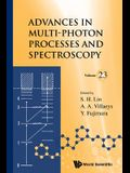 Advances in Multi-Photon Processes and Spectroscopy, Volume 23