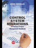 Control System Migrations: A Practical Project Management Handbook