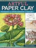 Artful Paper Clay: Techniques for Adding Dimension to Your Art