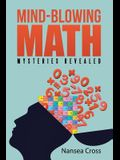 Mind-Blowing Math: Mysteries Revealed