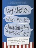 Dog Whistles, Walk-Backs, and Washington Handshakes: Decoding the Jargon, Slang, and Bluster of American Political Speech