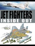 Jet Fighters Inside Out (Inside Out (Thunder Bay Books))