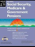 Social Security, Medicare, and Government Pensions: Get the Most Out of Your Retirement and Medical Benefits