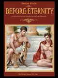 Before Eternity: An Historical Novel and Love Story About Alexander the Great and His Lover Hephaestion