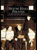Seton Hall Pirates: A Basketball History