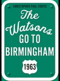 The Watsons Go to Birmingham--1963: 25th Anniversary Edition