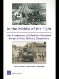 In the Middle of the Fight: An Assessment of Medium-Armored Forces in Past Military Operations