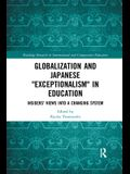 Globalization and Japanese Exceptionalism in Education: Insiders' Views into a Changing System