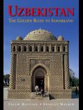 Uzbekistan: The Golden Road to Samarakand