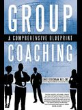 Group Coaching: A Comprehensive Blueprint